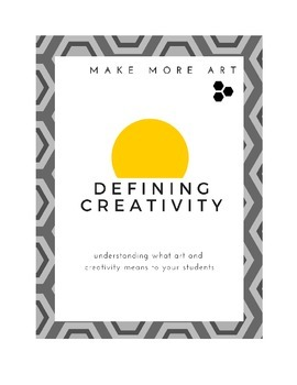 Defining art and creativity with your students