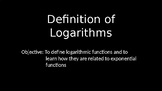 Definition of Logarithms - PowerPoint Lesson (8.4)