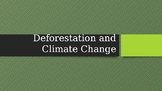 Deforestation and Climate Change Powerpoint Presentation