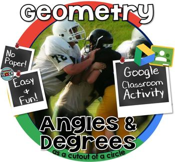 Angles and Degrees as a Cutout of a Circle- GOOGLE CLASSROOM ACTIVITY