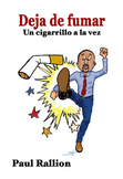 Deja de fumar, Un cigarrillo a la vez (Spanish Edition)