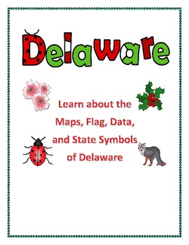 Delaware Maps, Flag, and State Data with Assessment Questions