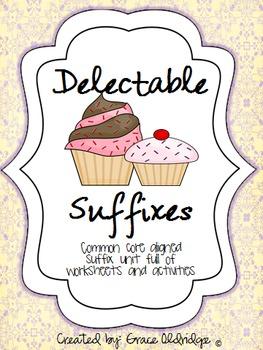 Delectable Suffixes [Common Core Aligned Suffix Unit]
