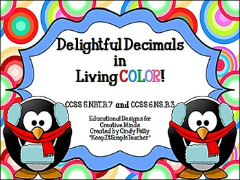 Delightful Decimals in Living Color CCSS 5.NBT.B7 & 6.NS.B.3
