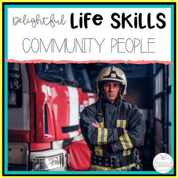 Delightful Life Skills: Community Helpers Unit for Special Education Students