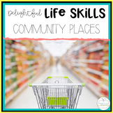 Delightful Life Skills: Community Places Unit for Special Education Students