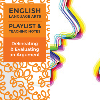 Delineating and Evaluating an Argument - Playlist and Teaching Notes