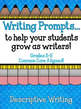 Demand Writing Prompt Set:  Descriptive Writing