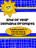 Demand Writing Prompt Set:  End of Year Writing Prompts