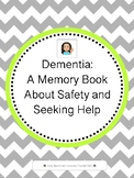 Dementia: A Memory Book About Safety and Seeking Help