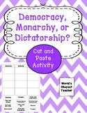 Democracy, Monarchy, Dictatorship: Cut and Paste