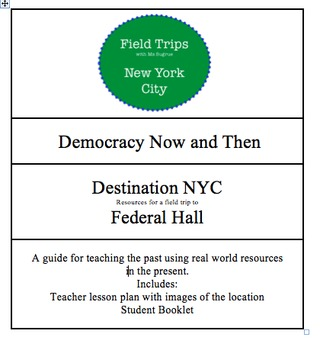 Democracy Now and Then: A Field Trip Guide to Federal Hall