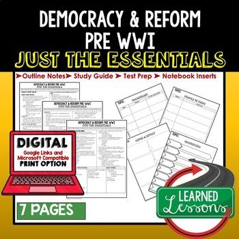 Democracy, Reform Pre WWI Outline Notes JUST THE ESSENTIALS Unit Review