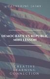 Democracy vs Republic Mini Lesson