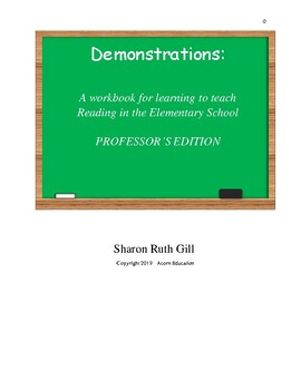 Demonstrations: A Workbook for Learning to Teach Elementary Reading: Professor's