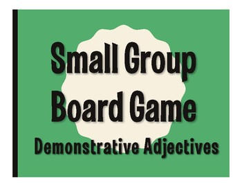 Spanish Demonstrative Adjective Board Game