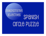 Spanish Demonstrative Adjective Circle Puzzle