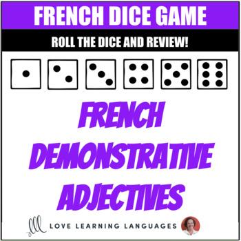 French Dice Game-Demonstrative Adjectives - Adjectifs Démonstratifs - Jeu de Dés