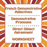 French Demonstrative Adjectives /Pronouns - Adjectifs / Pronoms Démonstratifs
