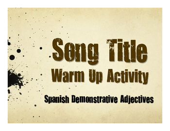 Spanish Demonstrative Adjective Song Titles