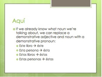 Spanish Demonstrative Adjective and Pronoun Notes