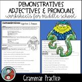 Demonstrative Adjectives & Pronouns - Grammar Worksheets