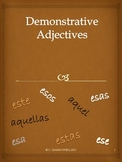 Demonstrative Adjectives: este, ese, aquel, etc...