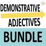 Demonstrative Adjectives in Spanish BUNDLE