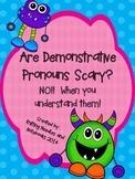 Demonstrative Pronouns: Not scary!