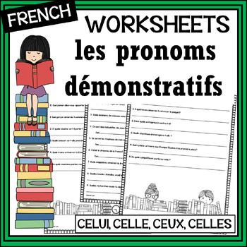 Demonstrative pronouns – pronoms démonstratifs – celui, celle, ceux, celles