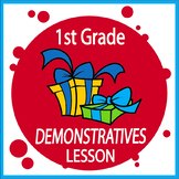 Demonstrative Adjectives – 1st Grade Grammar Practice & Lesson + ELA Poster