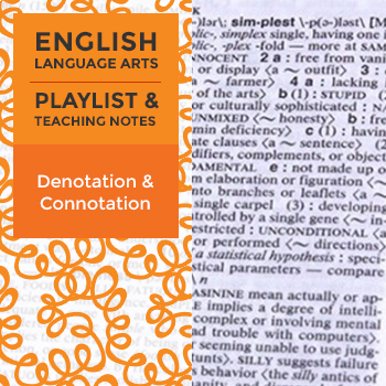 Denotation and Connotation - Playlist and Teaching Notes