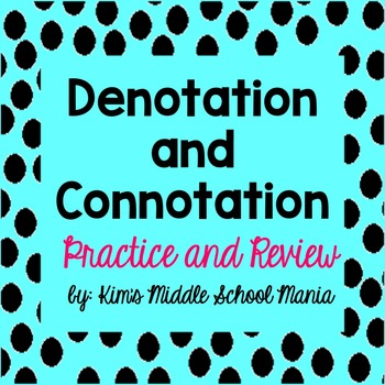 Denotation and Connotation Practice and Review