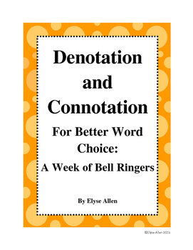 Denotation and Connotation for Better Word Choice:  A Week of Bell Ringers