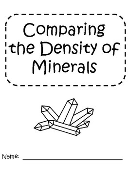 Density:  Comparing Density of Minerals HANDS ON ACTIVITY
