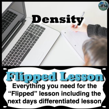 Density Flipped Lesson (Includes the next days differentiated lesson)