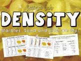 Density : Marbles, Sand and Water! Oh My!