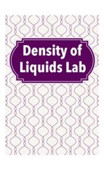 Density of Liquids (density lab)