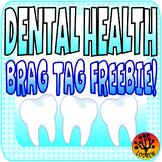 Dental Health Centers Activities Free Brag Tags Tooth Theme Teeth