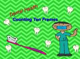 Dental Health Counting Ten Frames