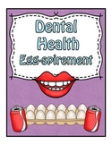 Dental Health Egg-spirement!