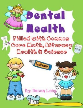 Dental Health - Filled with Common Core Literacy, Math, Health & Science
