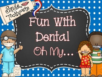 Dental Health Fun...Oh My!