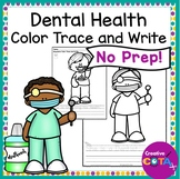 Dental Health Themed Coloring Trace and Write Sentence Worksheets