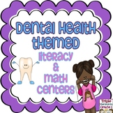 Dental Health Themed Literacy & Math Centers