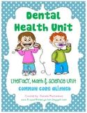 Dental Health Unit- Common Core Aligned