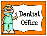 Dentist Office (Dramatic Play)