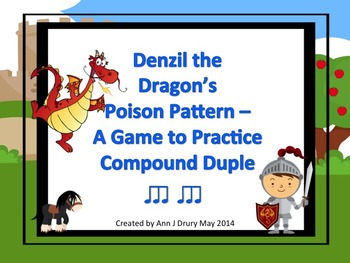 Denzil the Dragon's Poison Pattern - A Game for Practicing Compound Duple