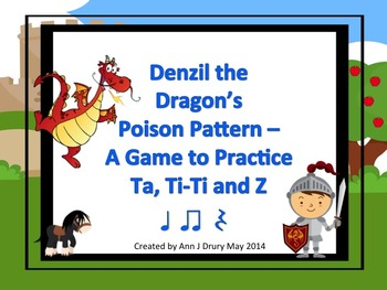 Denzil the Dragon's Poison Pattern - A Game for Practicing Ta, Ti-Ti and Z