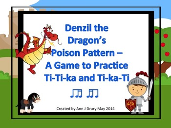Denzil the Dragon's Poison Pattern - A Game for Practicing Ti-Ti-ka and Ti-ka-Ti